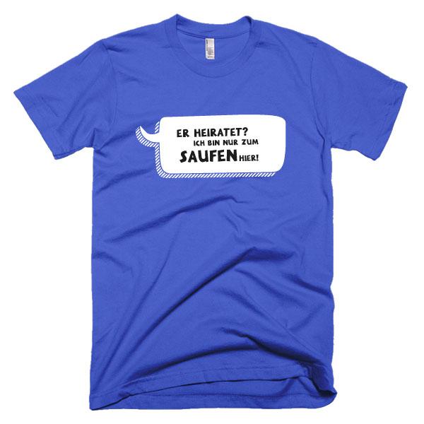 jga-er-ist-nur-zum-saufen-hier-blau-weiss