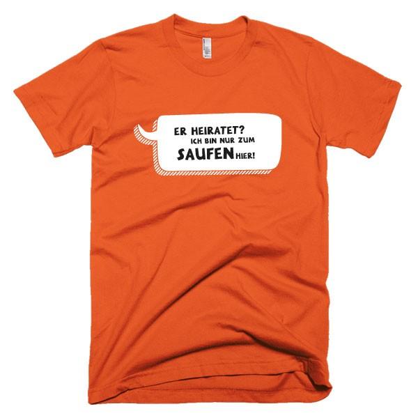 jga-er-ist-nur-zum-saufen-hier-orange-weiss