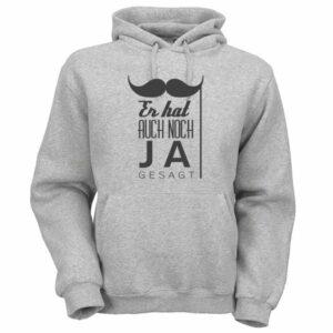 er-hab-auch-noch-ja-gesagt-hoodie-grau