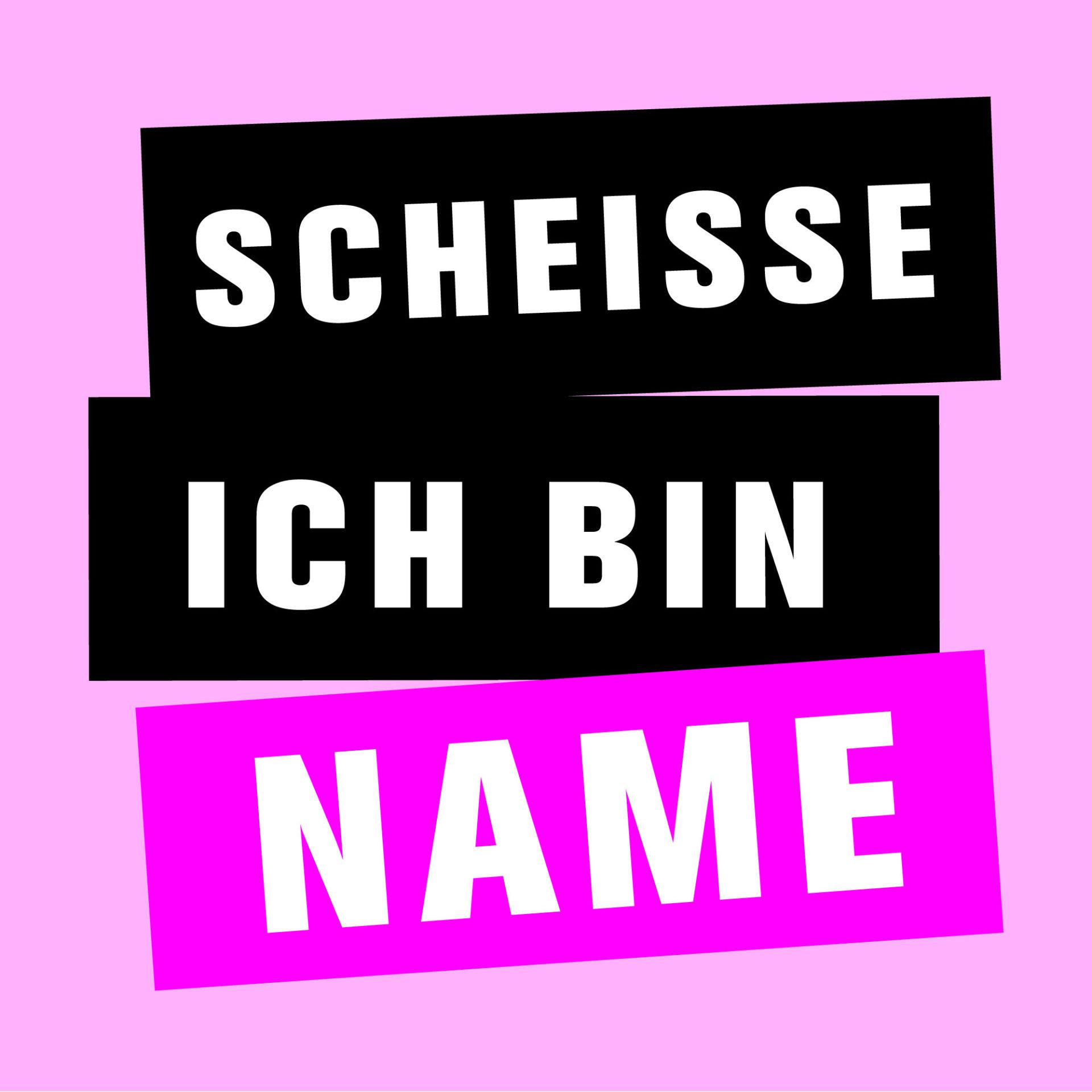 Scheisse-Ich-Bin_Name-Damen-Titelbild